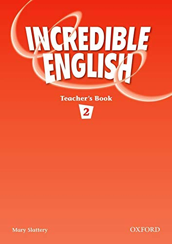9780194441315: Incredible English 2: Teacher's Book