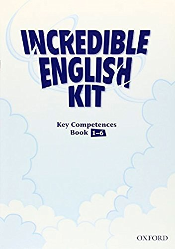 9780194441865: Incredible English Kit Key Competences Booklet 1-6 (Incredible English Kit Second Edition) - 9780194441865