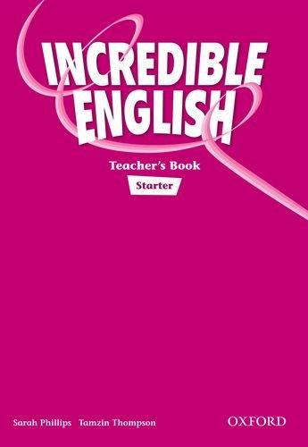 9780194442060: Incredible English: Starter: Teachers Book