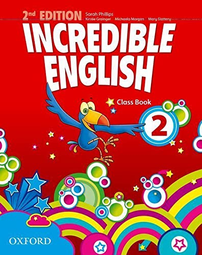 9780194442299: Incredible english. Class book. Per la Scuola elementare: 2