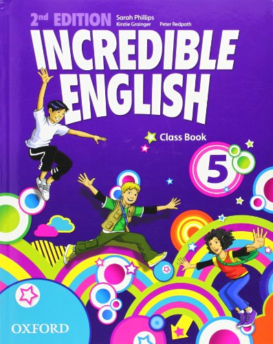 9780194442329: Incredible english. Class book. Per la Scuola elementare: 5