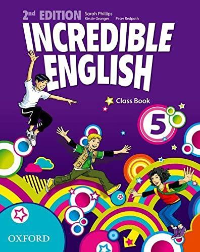 9780194442329: Incredible english. Class book. Per la Scuola elementare: 5