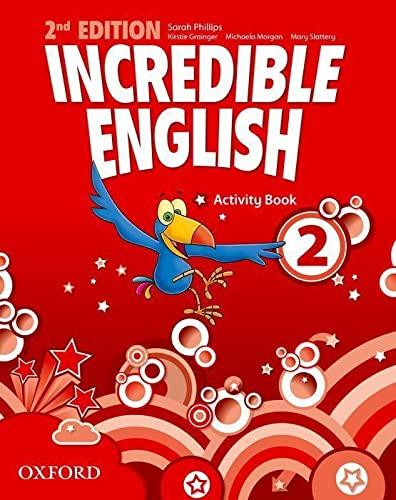 9780194442411: Incredible english. Activity book. Per la Scuola elementare: 2