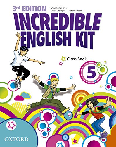 9780194443715: Incredible English Kit 5: Class Book 3rd Edition (Incredible English Kit Third Edition) - 9780194443715
