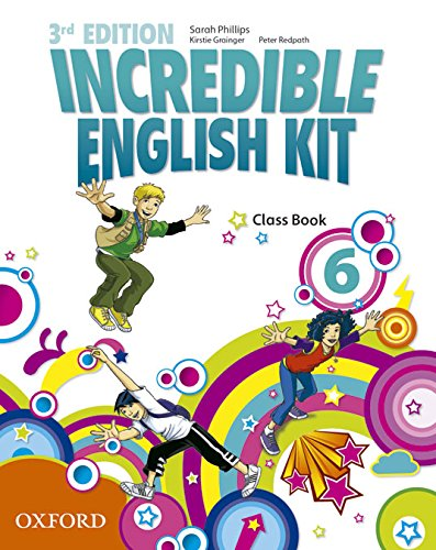 9780194443739: Incredible English Kit 6: Class Book 3rd Edition (Incredible English Kit Third Edition) - 9780194443739