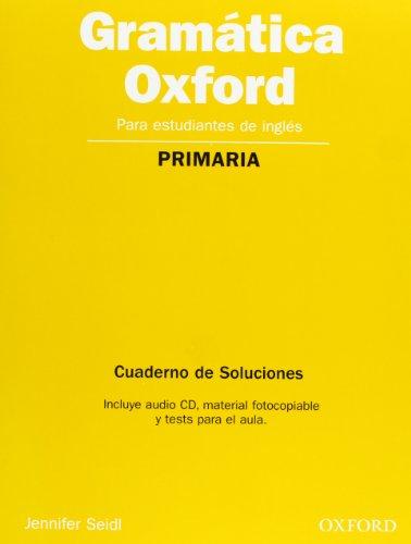 9780194444033: Gramatica Oxford para Primaria: Cuaderno de Soluciones, Audio CD, material fotocopiable y test para el aula. (Gramática Oxford Bachillerato) - 9780194444033
