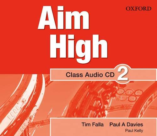 9780194453073: Aim High: Level 2: Class Audio CD: A new secondary course which helps students become successful, independent language learners