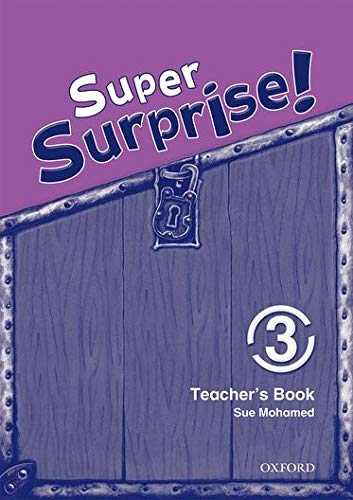 9780194456531: Super Surprise!: 3: Teacher's Book: Super Surprise!: 3: Teacher's Book 3