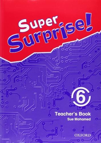 9780194456562: Super Surprise: 6: Teachers Book: 6