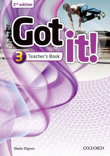 9780194463966: Got it!: Level 3: Teacher's Book: Got it! Second Edition retains the proven methodology and teen appeal of the first edition with 100% new content