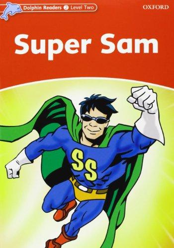 9780194478151: Dolphin Readers Level 2: Super Sam