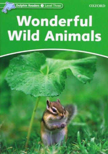 9780194478175: Dolphin Readers Level 3: Wonderful Wild Animals