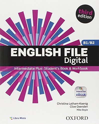 9780194501163: English file digital. Intermediate plus. Entry checker-Student's book-Workbook. Withou key. Per le Scuole superiori. Con e-book. Con espansione online