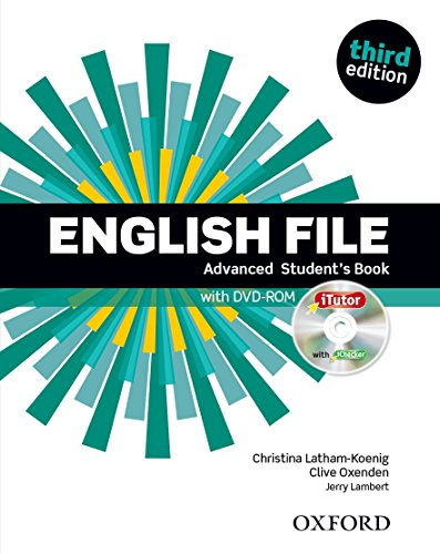 9780194502399: English File: Advanced: Student's Book with iTutor: The best way to get your students talking