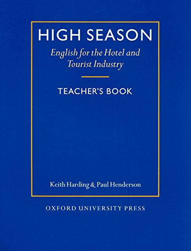 9780194513074: High Season: English for the Hotel and Tourist Industry. teacher's book