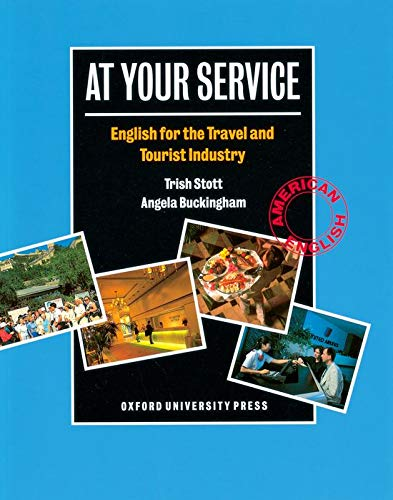 9780194513166: At Your Service: English for the Travel and Tourist Industry Student Book