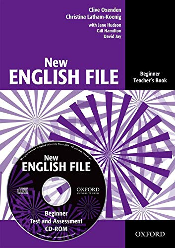 9780194518772: New English File: Beginner: Teacher's Book with Test and Assessment CD-ROM: Six-level general English course for adults