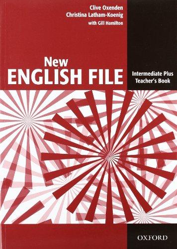 9780194519649: New English File Intermediate Plus. Teacher's Book (New English File Second Edition)