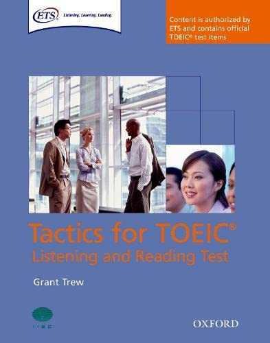 9780194529532: Tactics for TOEIC® Listening and Reading Test: Student's Book: Authorized by ETS, this course will help develop the necessary skills to do well in the TOEIC® Listening and Reading Test.