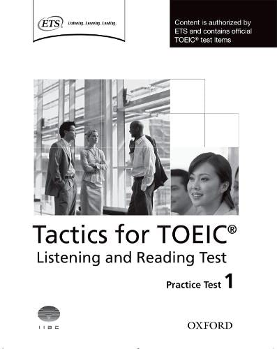 9780194529556: Tactics for TOEIC Listening and Reading Practice Test 1 (Tactics for TOEIC (R) Listening and Reading Test)