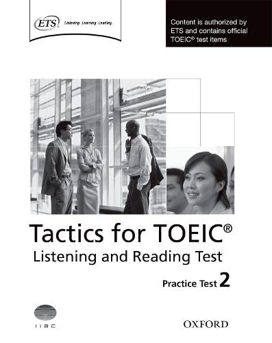 9780194529563: Tactics for TOEIC® Listening and Reading Test: Practice Test 2: Authorized by ETS, this course will help develop the necessary skills to do well in the TOEIC® Listening and Reading Test.