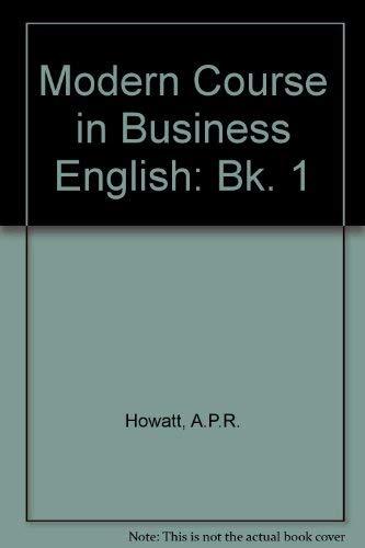 Modern Course in Business English: Class Texts: A.P.R. Howatt