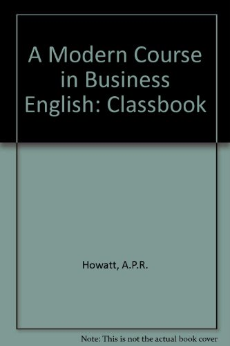 A Modern Course in Business English: Classbook: A. P. R.