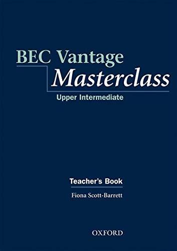 9780194531986: BEC Vantage Masterclass: Business English Certificates Vantage Masterclass: Teacher's Book: Teacher's Book Upper-intermediate l (Bec Masterclass)