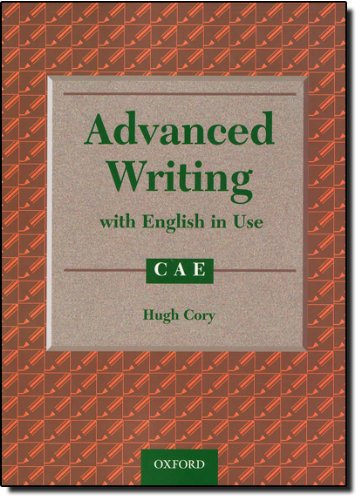 9780194534260: Advanced Writing with English in Use: Advanced (Cae) with Answer Key: Student's Book with Key