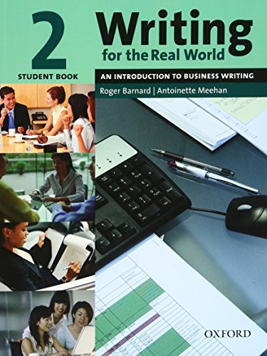 9780194538176: Writing for the Real World 2: An Introduction to Business Writing Student Book