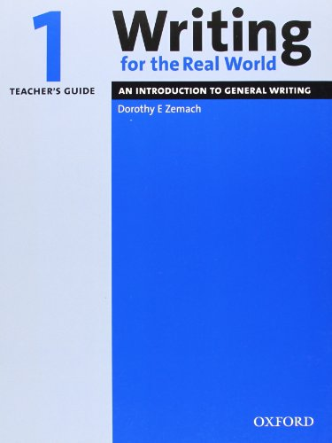 WRITING FOR THE REAL WORLD 1: TEACHER'S GUIDE: AN INTRODUCTION TO GENERAL WRITING.: Zemach, ...