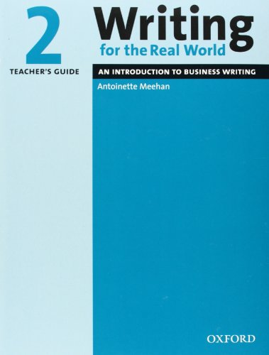9780194538213: Writing for the Real World 2: An Introduction to Business Writing Teacher's Guide