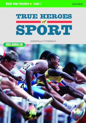 9780194545778: Right now! Readers level 1: True heroes of sport. Con CD Audio. Per le Scuole superiori