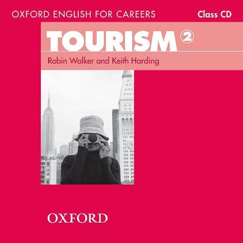 Oxford English for Careers: Tourism 2: Class Audio CD (0194551059) by Robin Walker; Keith Harding