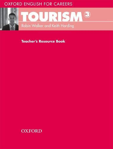 9780194551076: Oxford English for Careers: Tourism 3: Teacher's Resource Book