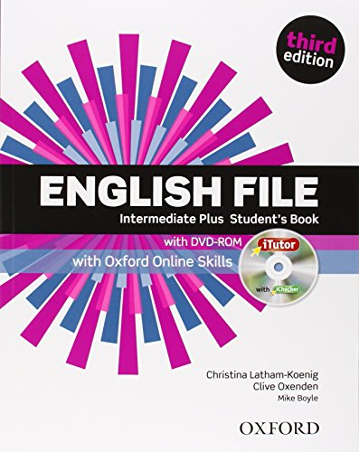 9780194558297: English File third edition: Intermediate Plus: Student's Book with iTutor and Online Skills