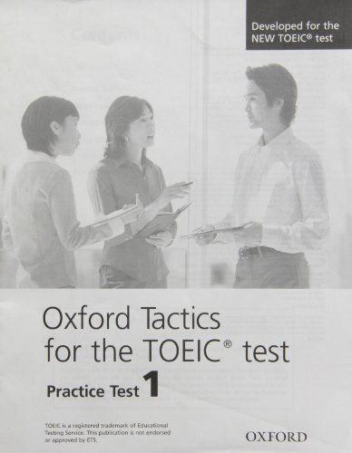 9780194564311: Oxford Tactics for the TOEIC Test 1: Tactics for toeic practice test 1 (Other Exams)