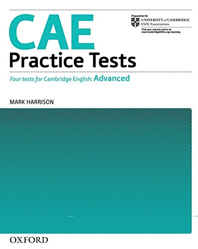 9780194565011: CAE Practice Tests:: Certificate in Advanced English Practice Tests: Four new Tests for the Revised Certificate in Advanced English With Key: Practice ... Advanced English (Cae) Practice Tests)