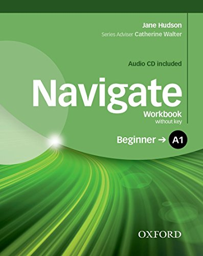 9780194566261: Navigate: A1 Beginner: Workbook with CD (with key): Your direct route to English success