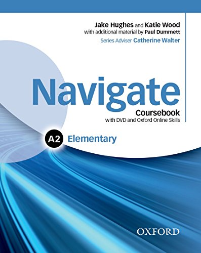 9780194566377: Navigate: Elementary A2: Coursebook, e-book, and Oxford Online Skills: Your direct route to English success