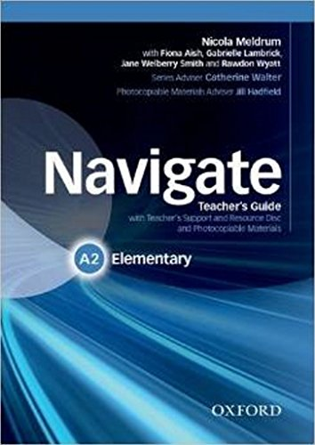 9780194566414: Navigate: Elementary A2: Teacher's Guide with Teacher's Support and Resource Disc