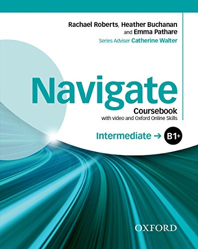 9780194566629: Navigate: Intermediate B1+: Coursebook with DVD and online skills: Your direct route to English success