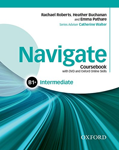 9780194566643: Navigate: Intermediate B1+: Coursebook, e-book, and online practice for skills, language and work