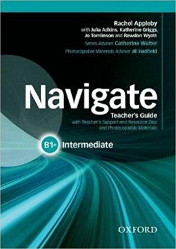 9780194566674: Navigate: Intermediate B1+: Teacher's Guide with Teacher's Support and Resource Disc