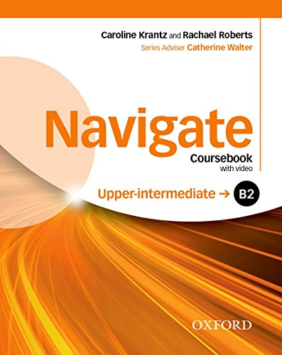 9780194566766: Navigate: B2 Upper-Intermediate: Coursebook with DVD, e-Book and Oxford Online Skills Program: Your Direct Route to English Success