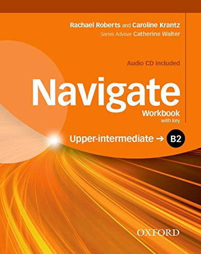 9780194566797: Navigate: B2 Upper-intermediate: Workbook (with key): Your direct route to English success [Lingua inglese]