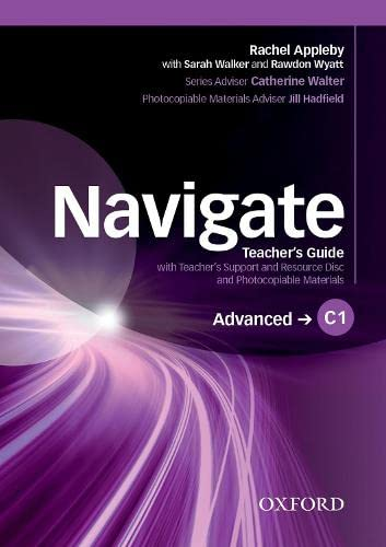 9780194566933: Navigate: C1 Advanced: Teacher's Guide with Teacher's Support and Resource Disc: Your direct route to English success