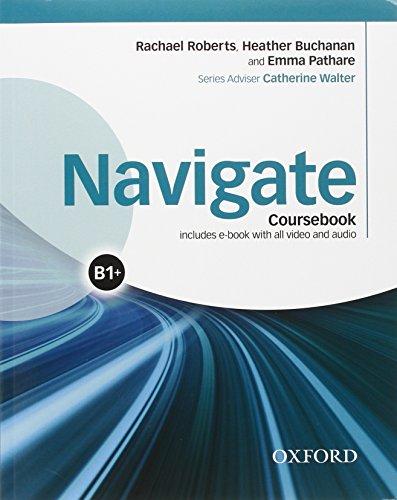9780194567701: Navigate B1 +. Student's book-Workbook. With key. Per le Scuole superiori. Con e-book. Con espansione online