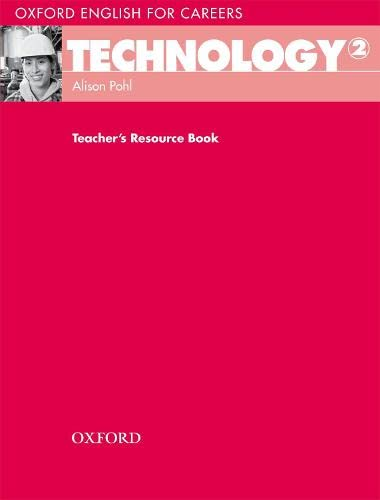 9780194569545: Oxford English for Careers: Technology 2: Teacher's Resource Book