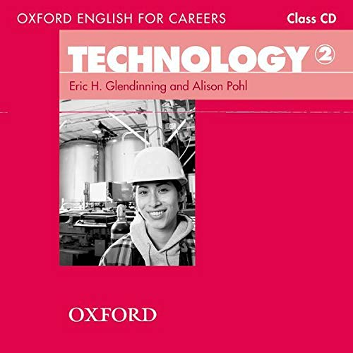 Oxford English for Careers: Technology 2: Class Audio CD (0194569551) by Eric Glendinning; Alison Pohl